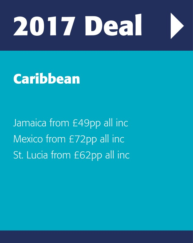 2017 Caribbean latest offers, Jamaica from £49pp all inclusive Mexico from £72pp all inclusive St. Lucia from £62pp all inclusive