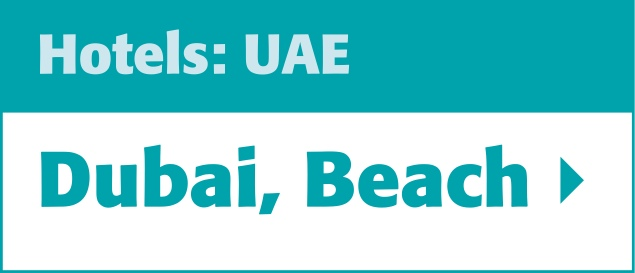 Click here to go directly to our selection of Beach Hotels in Dubai